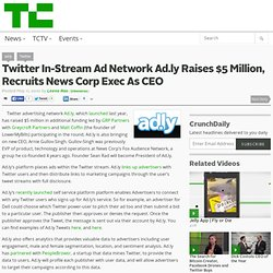 Twitter In-Stream Ad Network Ad.ly Raises $5 Million, Recruits News Corp Exec As CEO
