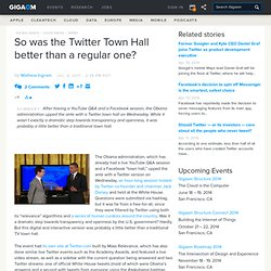 So was the Twitter Town Hall better than a regular one? — Tech News and Analysis (Build 20110615151330)