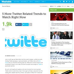 5 More Twitter Related Trends to Watch Right Now