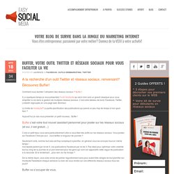 Buffer, votre outil Twitter et réseaux sociaux pour vous faciliter la vie
