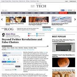Adam Elkus: Beyond Twitter Revolutions and False Choices