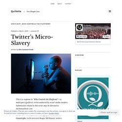 Twitter's Micro-Slavery