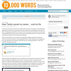 How Twitter saved my career... and my life :: 10,000 Words :: mu