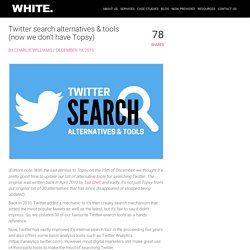 30 Twitter Search Alternatives & Tools