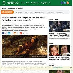 """Vu de Twitter : """"Le Seigneur des Anneaux """"a toujours autant de succès"""
