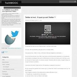 Twitter et moi : À quoi ça sert Twitter