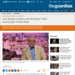 Can Jeremy Corbyn ever be funny? Only on my joke Twitter feed