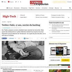 Twitter: Fakir, 17 ans, sorcier du hashtag