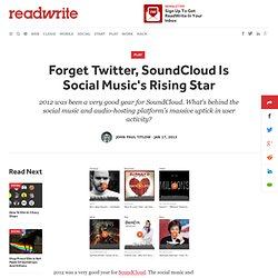 Forget Twitter, SoundCloud Is Social Music's Rising Star