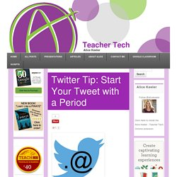Twitter Tip: Start Your Tweet with a Period