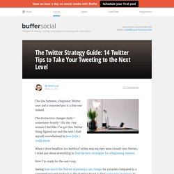Twitter Strategy Guide: 14 Twitter Tips to Take You to the Next Level