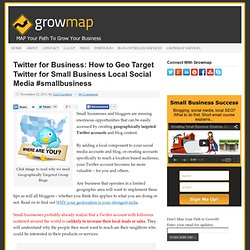 Twitter Local: How to Geo Target Tweets for Small Business