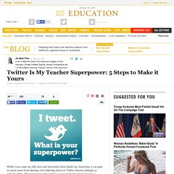 Twitter Is My Teacher Superpower: 5 Steps to Make it Yours
