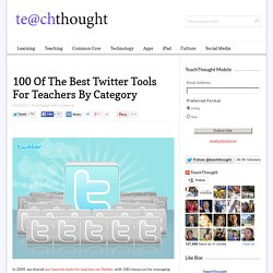 100 Of The Best Twitter Tools For Teachers By Category