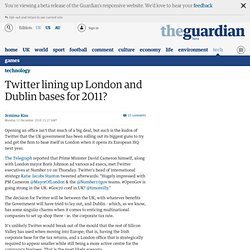 Twitter lining up London and Dublin bases for 2011?