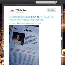 TEDActive : .@amandapalmer now on #TED2013