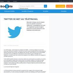 Twitter se met au télétravail - Actualité Societe.com
