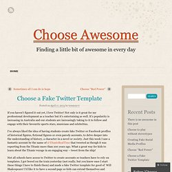 Choose a Fake Twitter Template | Choose Awesome