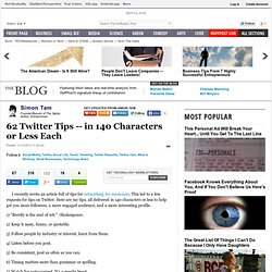 62 Twitter Tips -- in 140 Characters or Less Each | Simon Tam