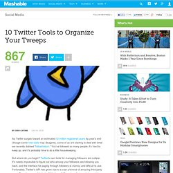10 Twitter Tools to Organize Your Tweeps Mashable | The Social Media Guide