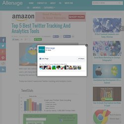 Top 5 Best Twitter Tracking And Analytics Tools