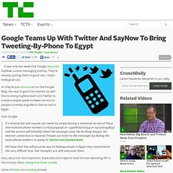Google Teams Up With Twitter And SayNow To Bring Tweeting-By-Phone To Egypt
