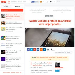Twitter Updates Profiles on Android With Larger Photos