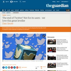The end of Twitter? Not for its users – we love this great leveller
