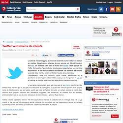 Twitter veut moins de clients