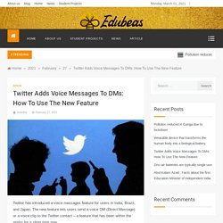 Twitter Adds Voice Messages To DMs: How To Use The New Feature -