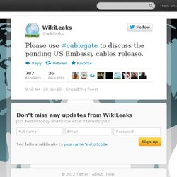 WikiLeaks: Please use #cablegate to d