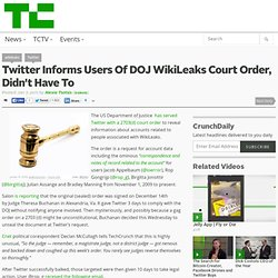 Twitter Informs Users Of DOJ WikiLeaks Court Order, Didn't Have To