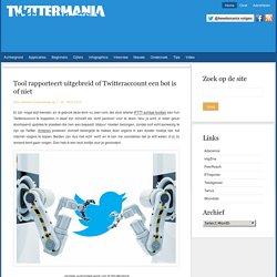 Tool rapporteert uitgebreid of Twitteraccount een bot is of niet
