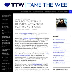 Tame The Web » Blog Archive » More on Twittering Libraries…a TTW