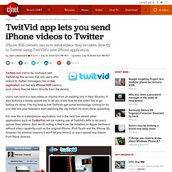 TwitVid app lets you send iPhone videos to Twitter | Web Crawler