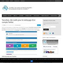 Twoolbox, des outils pour le nettoyage d'un compte Twitter