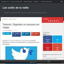 Twrench. Organiser un concours sur Twitter – Les outils de la veille