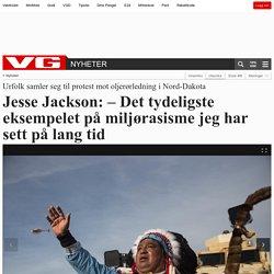 Jesse Jackson: –Det tydeligste eksempelet på miljørasisme jeg har sett på lang tid - USA