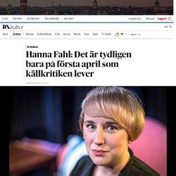 Hanna Fahl: Det är tydligen bara på första april som källkritiken lever