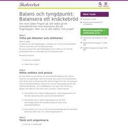 Balans och tyngdpunkt - fysik årskurs 4-6- undervisningsstöd