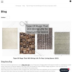 Type Of Rugs That Will Bring Life To Your Living Space 2021