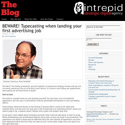 BEWARE! Typecasting when landing your first advertising job