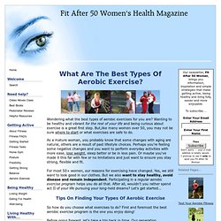 Best Types Of Aerobic Exercise For Women Over 50