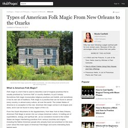 Types of American Folk Magic From New Orleans to the Ozarks