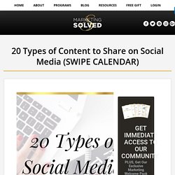 20 Types of Content to Share on Social Media (SWIPE CALENDAR)