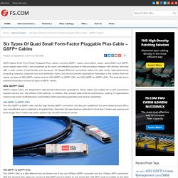 Six Types Of Quad Small Form-Factor Pluggable Plus Cable - QSFP+ Cables - Blog of FS.COM