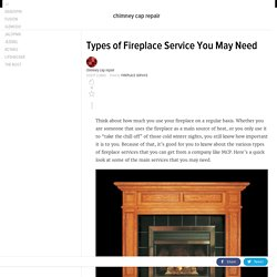 Types of Fireplace Service You May Need