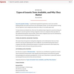 Types of Genetic Tests Available, and Why They Matter