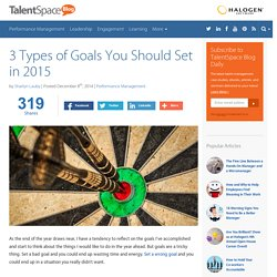 3 Types of Goals You Should Set in 2015