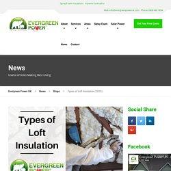Types of Loft Insulation (2020) - Evergreen Power UK
